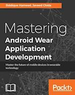 Mastering Android Wear Application Development