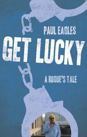 Bog, paperback Get Lucky af Paul Eagles