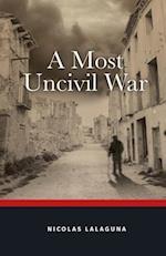 A Most Uncivil War af Nicolas Lalaguna