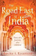 The Road East to India af Devika A. Rosamund