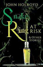 Snake Ring at Risk and Other Stories