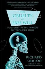 The Cruelty of Free Will