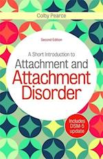 A Short Introduction to Attachment and Attachment Disorder, Second Edition af Colby Pearce