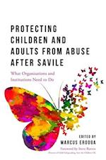 Protecting Children and Adults from Abuse After Savile