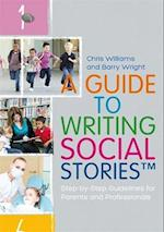 A Guide to Writing Social Stories (TM)