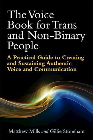 Bog, paperback The Voice Book for Trans and Non-Binary People af Matthew Mills, Gillie Stoneham