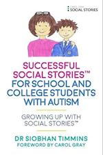 Successful Social Stories for School and College Students with Autism (Growing Up with Social Stories)