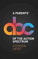 A Parents ABC of the Autism Spectrum