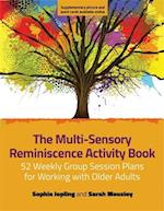 The Multi-Sensory Reminiscence Activity Book af Sarah Mousley