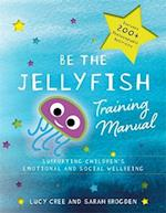 Be the Jellyfish Training Manual