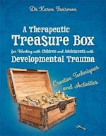 A Therapeutic Treasure Box for Working with Children and Adolescents with Developmental Trauma af Karen Treisman