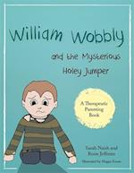 William Wobbly and the Mysterious Holey Jumper (Therapeutic Parenting Books)