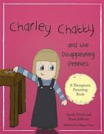 Charley Chatty and the Disappearing Pennies (Therapeutic Parenting Books)