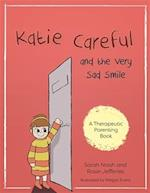 Katie Careful and the Very Sad Smile (Therapeutic Parenting Books)