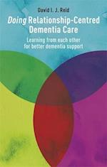 Doing Relationship-Centred Dementia Care