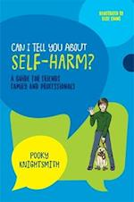 Can I Tell You About Self-Harm? (Can I Tell You About)