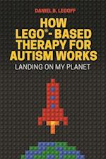 How LEGO -Based Therapy for Autism Works