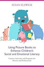 Using Picture Books to Enhance Children's Social and Emotional Literacy af Susan Elswick