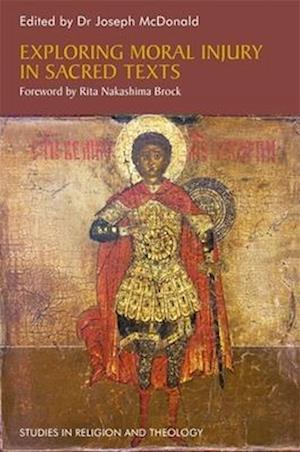 Bog, paperback Exploring Moral Injury in Sacred Texts af Joseph McDonald