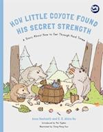 How Little Coyote Found His Secret Strength (Hidden Strengths Therapeutic Childrens Books)
