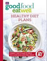 Good Food Eat Well: Healthy Diet Plans