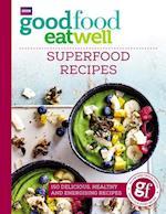 Good Food Eat Well: Superfood Recipes