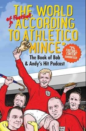 Bog, hardback The World of Football According to Athletico Mince af Bob Mortimer