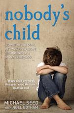 Nobody's Child - Against All the Odds, He Managed to Escape the Horrors of a Stolen Childhood af Noel Botham, Michael Seed
