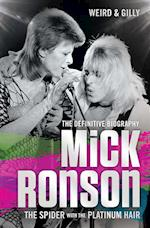 Mick Ronson - The Spider with the Platinum Hair af Gilly