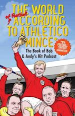 World of Football According to Athletico Mince af Bob Mortimer, Andy Dawson