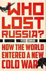 Who Lost Russia?