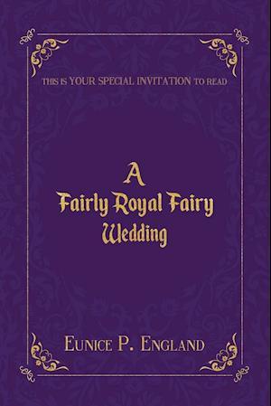 A Fairly Royal Fairy Wedding