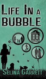Life in a Bubble af Selina Garrett