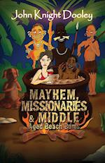 Mayhem, Missionaries and Middle-Aged Beach Bums af John Knight Dooley