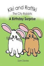 Kiki and Raffiki the City Rabbits - A Birthday Surprise af Sam Davies
