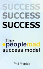 The Peoplemad Success Model af Phil Merrick