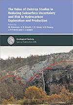 The Value of Outcrop Studies in Reducing Subsurface Uncertainty and Risk in Hydrocarbon Exploration and Production (GEOLOGICAL SOCIETY SPECIAL PUBLICATION)