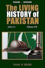 The Living History of Pakistan (2016-2017): Volume VII