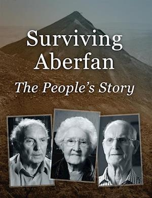 Surviving Aberfan: The People's Story af Sue Elliott, Steve Humphries, Bevan Jones