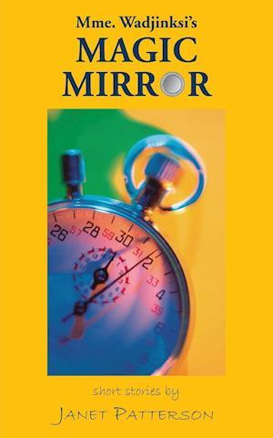 Mme. Wadjinski's Magic Mirror
