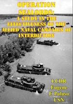 Operation SEALORDS: A Study In The Effectiveness Of The Allied Naval Campaign Of Interdiction