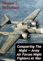 Conquering The Night - Army Air Forces Night Fighters At War [Illustrated Edition] af Stephen L. McFarland