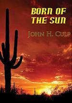 Born Of The Sun af John H. Culp