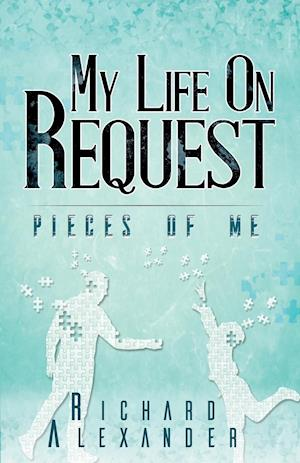 Bog, paperback My Life on Request - Pieces of Me af Richard Alexander