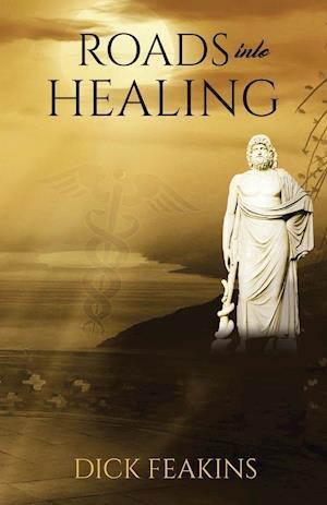 Bog, paperback Roads Into Healing af Richard Feakins