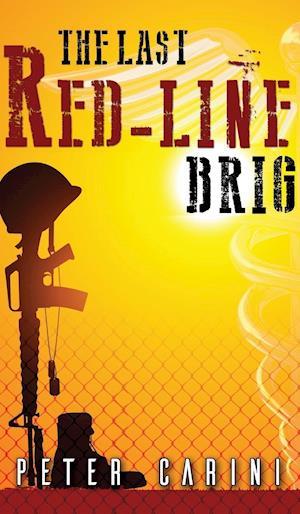 Bog, hardback The Last Red-Line Brig af Peter Carini