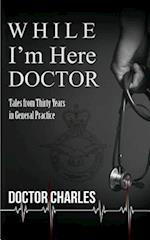 While I'm Here, Doctor af Charles David Lacey