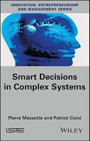 Smart Decisions in Complex Systems