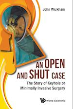 An Open and Shut Case: Tthe Story of Keyhole or Minimally Invasive Surgery