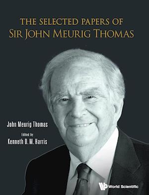 Selected Papers Of Sir John Meurig Thomas, The